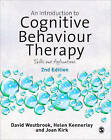 An Introduction to Cognitive Behaviour Therapy: Skills and Applications by Joan Kirk, David A. Westbrook, Helen Kennerley (Paperback, 2011)