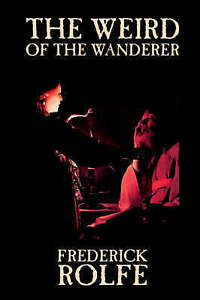 Weird-of-the-Wanderer-Paperback-by-Rolfe-Frederick-Brand-New-Free-P-amp-P-in
