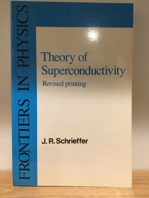 The Theory of Superconductivity J. Robert Schrieffer 1988 Paperback Reprint