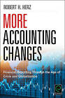 More Accounting Changes: Financial Reporting Through the Age of Crisis and Globalization by Robert Herz (Hardback, 2016)