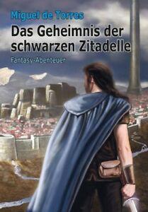 eBook-Das-Geheimnis-der-schwarzen-Zitadelle-von-Miguel-de-Torres