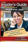 The Insider's Guide to Getting a Big Firm Job: What Every Law Student Should Know About Interviewing by Erika Finn, Jessica Olmon (Paperback, 2009)