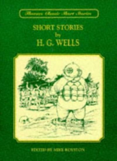 Short Stories by H.G. Wells (Thornes Classic Short Stories)