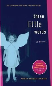 Three-Little-Words-A-Memoir-By-Rhodes-Courter-Ashley