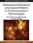 Interpersonal Relations and Social Patterns in Communication Technologies: Discourse Norms, Language Structures and Cultur by Jung-ran Park, Eileen G. Abels (Hardback, 2010)