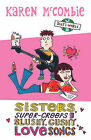 Sisters, Super-creeps and Slushy, Gushy Love Songs by Karen McCombie (Paperback, 2006)