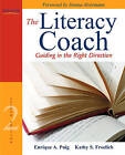 The Literacy Coach: Guiding in the Right Direction by Kathy S. Froelich, Enrique A. Puig (Paperback, 2010)