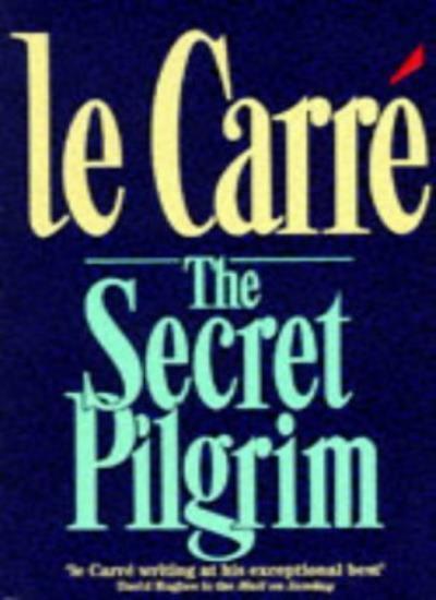 The Secret Pilgrim (Coronet Books) By John Le Carre