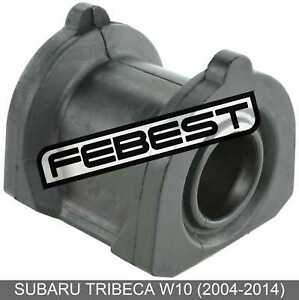 Front-Stabilizer-Bushing-D23-5-For-Subaru-Tribeca-W10-2004-2014