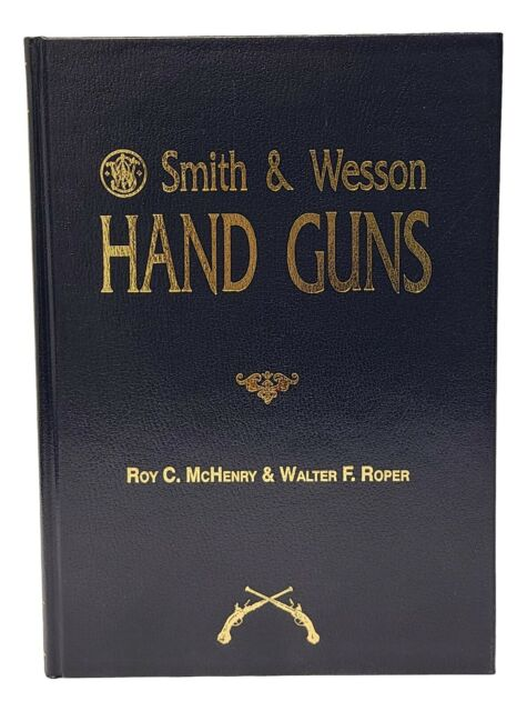 Smith & Wesson Hand Guns (World's Greatest Gun Books) By Roy C. Mchenry & Walter
