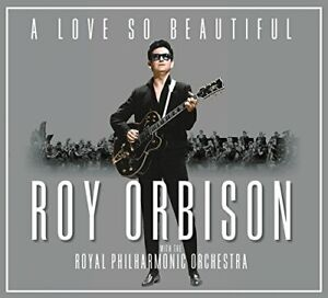 Roy-Orbison-A-Love-So-Beautiful-Roy-Orbison-and-The-RPO-CD