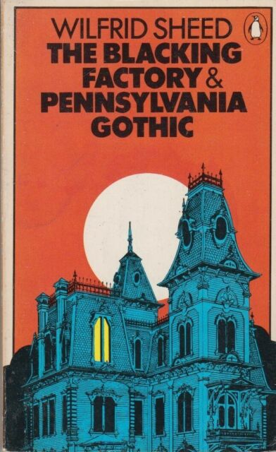 The Blacking Factory & Pennsylvania Gothic: a s... - Wilfrid Sheed - Acceptab...