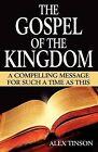 The Gospel of the Kingdom by Alex J. Tinson (Paperback, 2010)