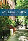 America in 2015: A Uli Survey of Views on Housing, Transportation, and Community by Urban Land Institute (Paperback, 2015)