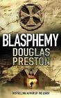 Blasphemy by Douglas Preston (Paperback, 2013)