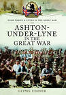 Ashton-under-Lyne in the Great War by Glynis Cooper (Paperback, 2015)