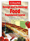 Collins Design and Technology Food Foundation Course by Sue Plews, Eileen Chapman, Janet Inglis (Paperback, 1999)