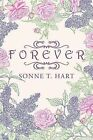Forever by Sonne T. Hart (Paperback, 2013)
