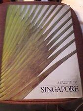 A SALUTE TO SINGAPORE HARDBOUND 284 pgs