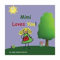 Mimi Loves You (sneaky Snail Stories) Free Shipping