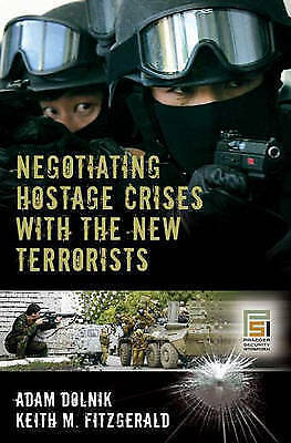 1 of 1 - SIGNED Negotiating Hostage Crises with the New Terrorists Praeger Security