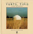 Yurts, Tipis and Benders by David Pearson (Hardback, 2001)