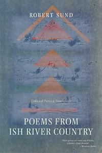 Poems-from-Ish-River-Country-Collected-Poems-and-Translations-by-Sund-Robert
