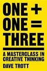 One Plus One Equals Three von Dave Trott (2016, Taschenbuch)