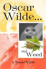 OSCAR WILDE and WEED (quotes and Photos for Fans of Weed and Oscar Wilde) by...
