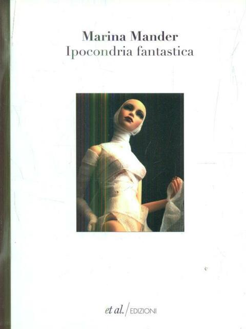 IPOCONDRIA FANTASTICA  MARINA MANDER ET AL. EDIZIONI 2012 NARRATIVA