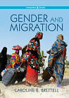 Gender and Migration by Caroline B. Brettell (Hardback, 2016)