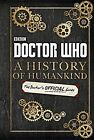 Doctor Who: A History of Humankind: The Doctor's Official Guide (2016, Gebundene Ausgabe)