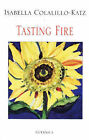 Tasting Fire by Isabella Colalillo-Katz (Paperback, 1999)
