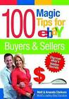 100 Magic Tips for eBay Buyers & Sellers by Matt Clarkson (Paperback, 2011)