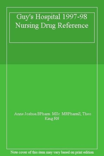 Guy's Hospital 1997-98 Nursing Drug Reference,Anne Joshua BPharm  MSc  MRPharmS