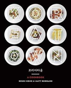 KOREATOWN-A-Cookbook-HONG-DEUKI-RODBARD-MATT-NEW-0804186138
