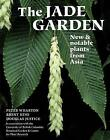 The Jade Garden: New and Notable Plants from Asia by Douglas Justice, Brent Hine, Peter Wharton (Hardback, 2005)