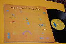 ROBERT WYATT LP OLD ROTTENHAT ORIG UK 1985 EX