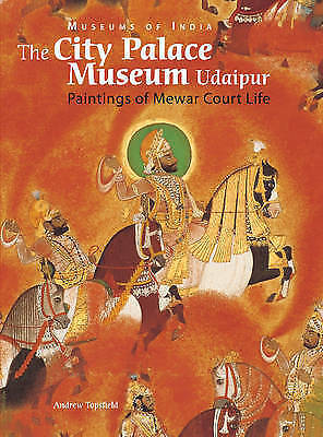 City Palace Museum, Udaipur: Paintings of Mewar Court Life (Museums of India)