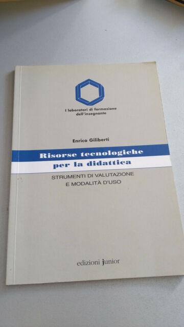 RISORSE TECNOLOGICHE PER LA DIDATTICA, Enrico Giliberti, Junior 2002, LEGGI BENE