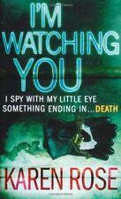 I'm Watching You By Karen Rose. 9780755337002