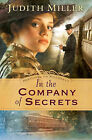 In the Company of Secrets by Judith Miller (Paperback, 2007)