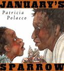 January's Sparrow by Patricia Polacco (2009, Hardcover)