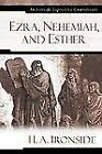 Ironside Expository Commentaries: Ezra, Nehemiah, and Esther by H. A Ironside (2008, Hardcover)