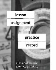Lesson Assignment and Practice Record by Wongsiri Subhayon and Classical...