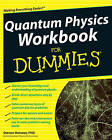Quantum Physics Workbook For Dummies by Steven Holzner (Paperback, 2010)