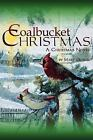 Coalbucket Christmas by Mary George (2005, Paperback)