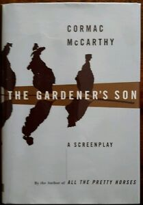 THE-GARDNER-039-S-SON-A-SCREENPLAY-BY-CORMAC-MCCARTHY-1ST-ED-1ST-PRT-1996-MYLAR