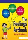 The Feelings Artbook: Promoting Emotional Literacy Through Drawing by Ruby Radburn (Paperback, 2008)