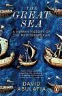 The Great Sea: A Human History of the Mediterranean by David S. H. Abulafia (Paperback, 2014)